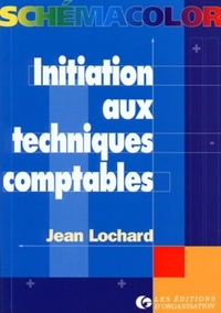 Jean Lochard - Initiation aux techniques comptables.