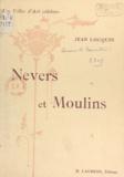 Jean Locquin - Nevers et Moulins - La Charité-sur-Loire. Saint-Pierre-le-Moûtier - Bourbon-l'Archambault Souvigny.