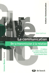 Jean Lohisse - La communication - De la transmission à la relation.