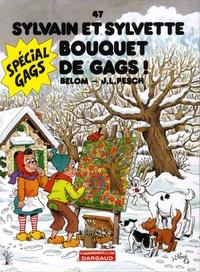 Jean-Loïc Bélom et Jean-Louis Pesch - Sylvain et Sylvette Tome 47 : Bouquet de gags !.