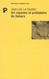 Jean-Loïc Le Quellec - Art rupestre et préhistoire du Sahara - Le Messak libyen.