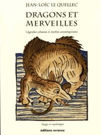 Jean-Loïc Le Quellec - Dragons et merveilles - Voyage en mythologies.