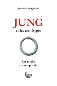 Jean-Loïc Le Quellec - Jung et les archétypes - Un mythe contemporain.