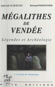 Jean-Loïc Le Quellec et Bertrand Poissonnier - Mégalithes de Vendée (1) : Légendes et archéologie - Circuits du Talmondais.