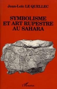 Jean-Loïc Le Quellec - Symbolisme et art rupestre au Sahara.