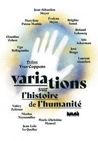 Jean-Loïc Le Quellec et Ugo Bellagamba - Variations sur l'histoire de l'humanité.
