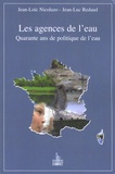 Jean-Loïc Nicolazo et Jean-Luc Redaud - Les agences de l'eau - Quarante ans de politique de l'eau.