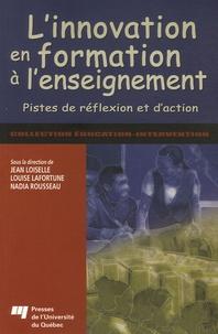 Jean Loiselle et Louise Lafortune - L'innovation en formation à l'enseignement - Pistes de réflexion et d'action pour les futurs enseignants.