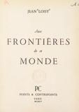 Jean Loisy - Aux frontières de ce monde.