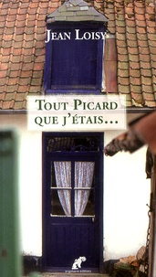Jean Loisy - Tout Picard que j'étais....