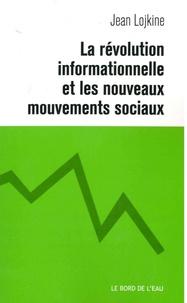 Jean Lojkine - La révolution informationnelle et les nouveaux mouvements sociaux.