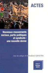 Jean Lojkine - Nouveaux mouvements sociaux, partis politiques et syndicats : une nouvelle donne - Actes du colloque de la Fondation Gabriel Péri, 6 et 7 février 2015, Université Paris 8.