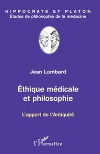 Jean Lombard - Ethique médicale et philosophie - L'apport de l'Antiquité.