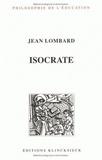 Jean Lombard - Isocrate - Réthorique et éducation.