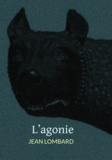 Jean Lombard et Octave Mirbeau - L'agonie.
