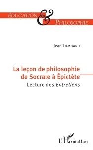 Jean Lombard - La leçon de philosophie de Socrate à Epictète - Lecture des Entretiens.