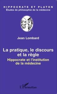 La pratique, le discours et la règle - Hippocrate et linstitution de la médecine.pdf