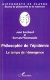 Jean Lombard et Bernard Vandewalle - Philosophie de l'épidémie - Le temps de l'émergence.