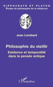 Jean Lombard - Philosophie du vieillir - Existence et temporalité dans la pensée antique.