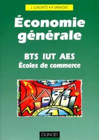 Jean Longatte et Pascal Vanhove - Economie générale BTS, IUT, AES, Ecoles de commerce.