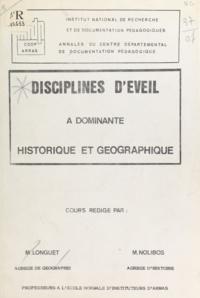 Jean Longuet et Alain Nolibos - Disciplines d'éveil à dominante historique et géographique.