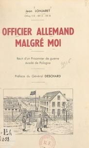 Jean Lonjaret et Hugues Deschard - Officier allemand malgré moi - Récit d'un prisonnier de guerre évadé de Pologne.