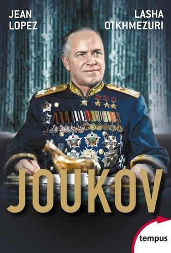 Joukov. L'homme qui a vaincu Hitler