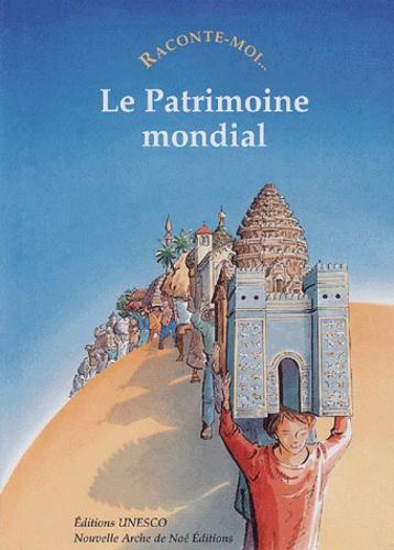 Jean Lopez - Raconte-moi... Le Patrimoine mondial.