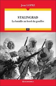 Jean Lopez - Stalingrad - La bataille au bord du gouffre.