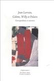 Jean Lorrain et  Colette - Jean Lorrain, Colette, Willy et Polaire - Correspondance et souvenirs.