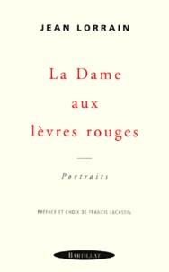Jean Lorrain - La dame aux lèvres rouges - Portraits.