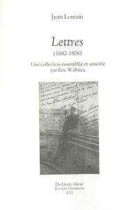 Jean Lorrain - Lettres (1882-1906).