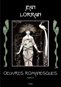 Jean Lorrain - Oeuvres romanesques Tome 2 : .