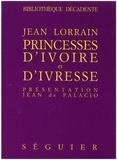 Jean Lorrain - Princesses d'ivoire et d'ivresse.
