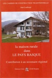 Jean Loubergé - La maison rurale dans le Pays Basque.