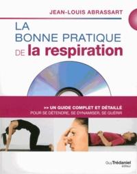 Jean-Louis Abrassart - La bonne pratique de la respiration - Un guide complet et détaillé pour se détendre, se dynamiser, se guérir. 1 DVD