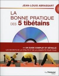 Jean-Louis Abrassart - La bonne pratique des 5 tibétains - Les secrets de la vitalité et de la longévité pour tous. 1 DVD