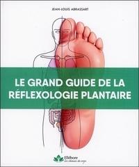 Jean-Louis Abrassart - Le grand guide de la réflexologie plantaire.