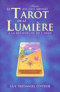 LE TAROT DE LA LUMIERE. A le recherche de linsu, avec un jeu de tarots, accompagné dun livre explicatif richement illustré.pdf