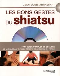 Jean-Louis Abrassart - Les bons gestes du shiatsu - Le massage japonais de détente et de remise en forme. 1 DVD