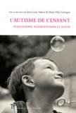 Jean-Louis Adrien et Maria Pilar Gattegno - L'autisme de l'enfant - Evaluations, interventions et suivis.