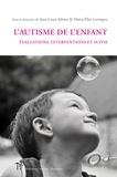 Jean-Louis Adrien et Maria Pilar Gattegno - L'autisme de l'enfant - Évaluations, interventions et suivis.