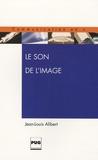 Jean-Louis Alibert - Le son de l'image.
