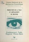 Jean-Louis Alibert et Yves de La Haye - Production de la ville et aménagement du discours - Les débuts de la communication publique à travers le cas de l'Isle d'Abeau (1968-1978).