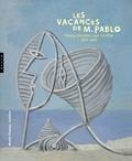 Jean-Louis Andral et Marilyn McCully - Les vacances de M. Pablo - Picasso à Antibes Juan-les-Pins, 1920-1946.