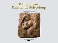 Jean-Louis Andral - Pablo Picasso, l'atelier de Boisgeloup.