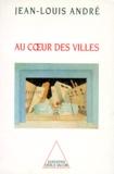 Jean-Louis André - Au coeur des villes.