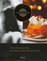 Jean-Louis André - Brasserie Georges - Une brasserie au pays des bouchons.