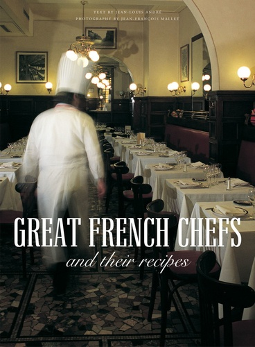 Jean-Louis André et Jean-François Mallet - Great French Chiefs and their recipes.