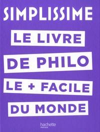 Ebooks pdf téléchargeables gratuitement Le livre de philo le plus facile du monde 9782012408210
